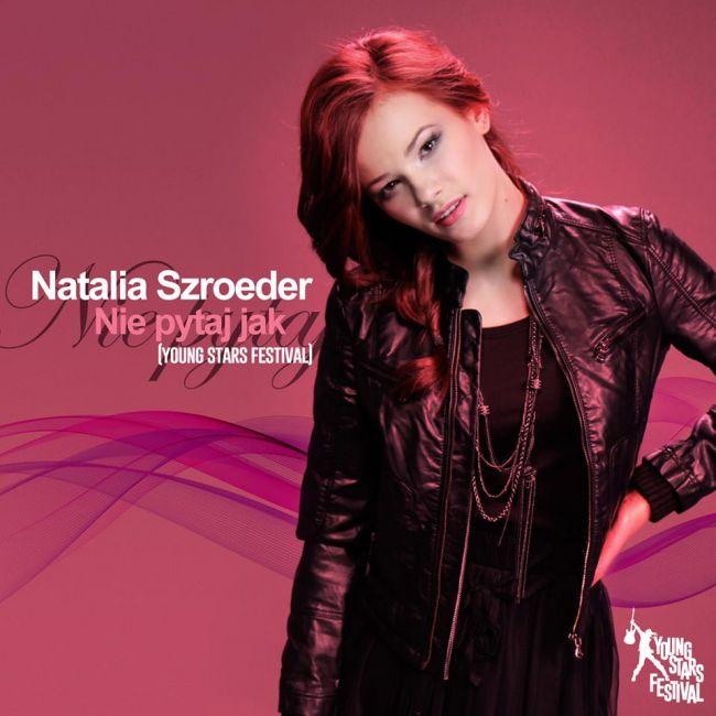 Natalia Szroeder - Nie Pytaj Jak