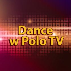 Dance w Polo tv!