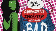 Bad - David Guetta, Showtek, Vassy