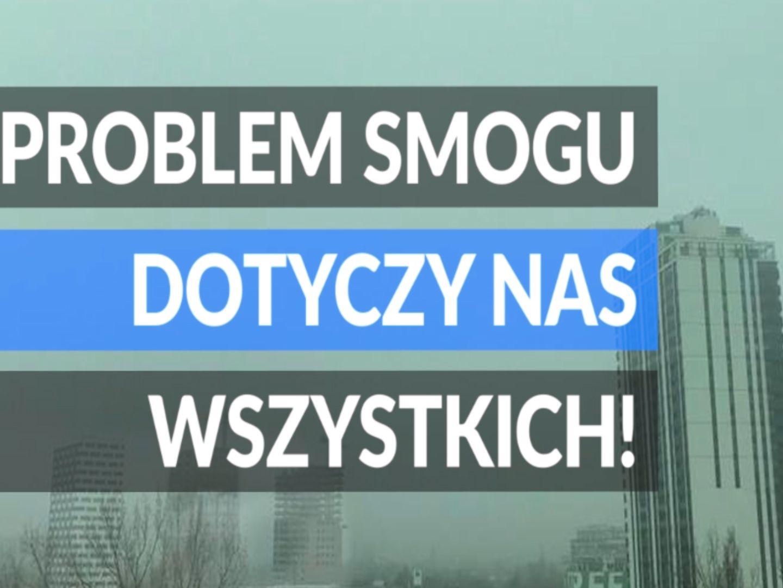 TO WIDEO. Problem smogu dotyczy nas wszystkich!