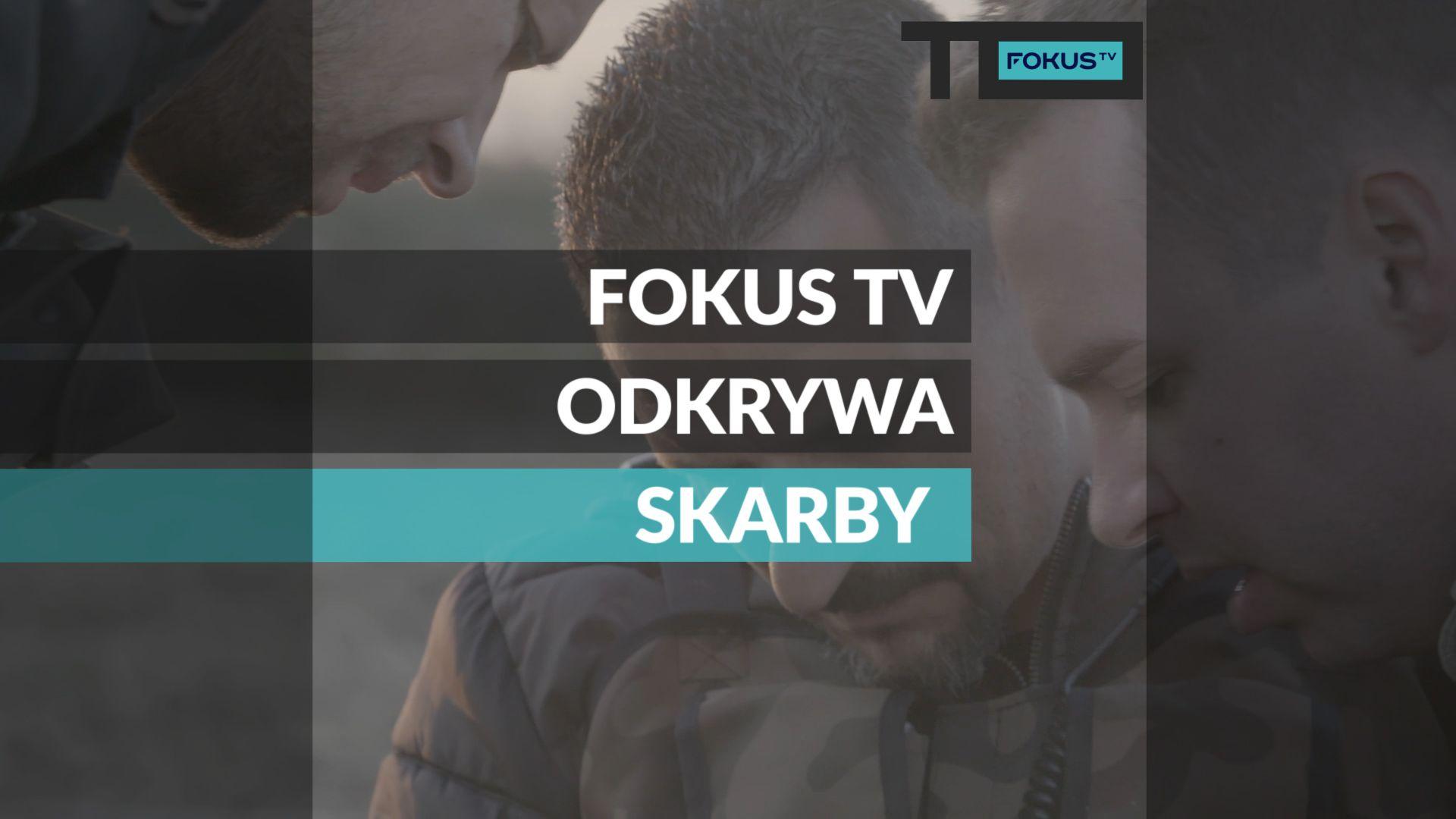 TO WIDEO. FOKUS TV ODKRYWA SKARBY