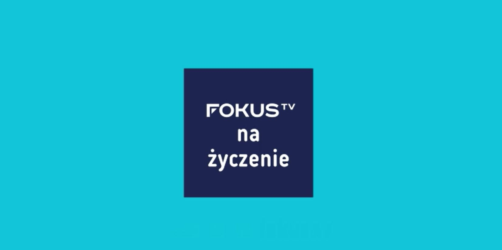 FOKUS TV na życzenie