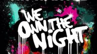 We Own The Night -