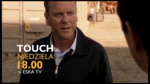 Zapowiedź 13 odcinka serialu Touch w ESKA TV!