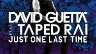 Just One Last Time - David Guetta, Taped Rai