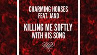 Killing Me Softly With His Song - Charming Horses, Jano