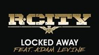 Locked Away - Adam Levine, R.City