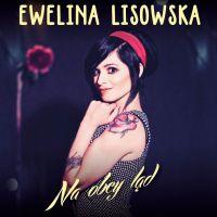 Ewelina Lisowska – Na obcy ląd