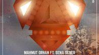 Feel - Mahmut Orhan, Sena Sener