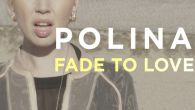 Fade To Love - Polina