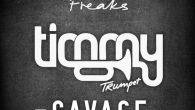 Freaks - Savage, Timmy Trumpet