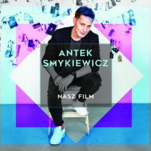 Antek Smykiewicz: płyta Nasz Film wypełniona hitami! Najlepsze piosenki według ESKA.pl [TOP 5]