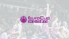 Artego Bydgoszcz i Euro Cup Women