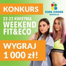 Zdjęcie z artykułu: Weekend Fit&Eco w King Cross Marcelin z Siostrami Bukowskimi. Weź udział w konkursie i wygraj 1000 złotych na zakupy!