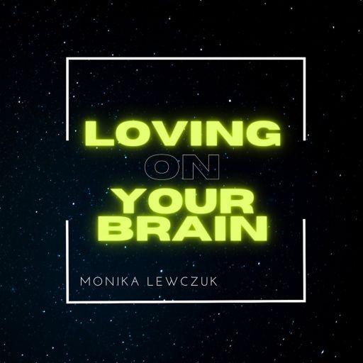 Loving on Your Brain